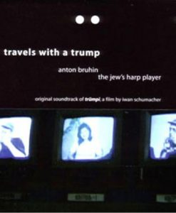 Travels with a Trump Anton Bruhin